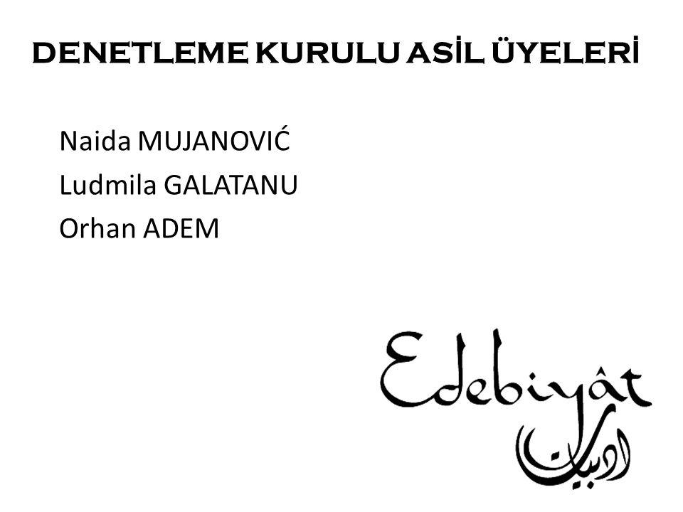 DENETLEME KURULU AS İ L ÜYELER İ Naida MUJANOVIĆ Ludmila GALATANU Orhan ADEM