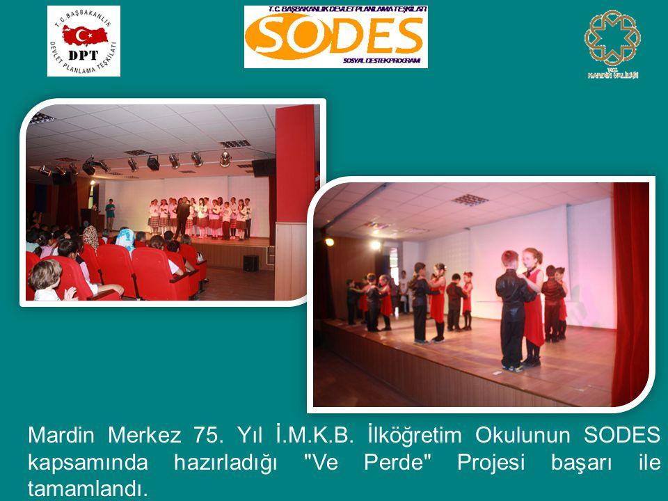 Mardin Merkez 75. Yıl İ.M.K.B. İlköğretim Okulunun SODES kapsamında hazırladığı