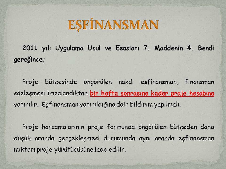 2011 yılı Uygulama Usul ve Esasları 7.Maddenin 4.