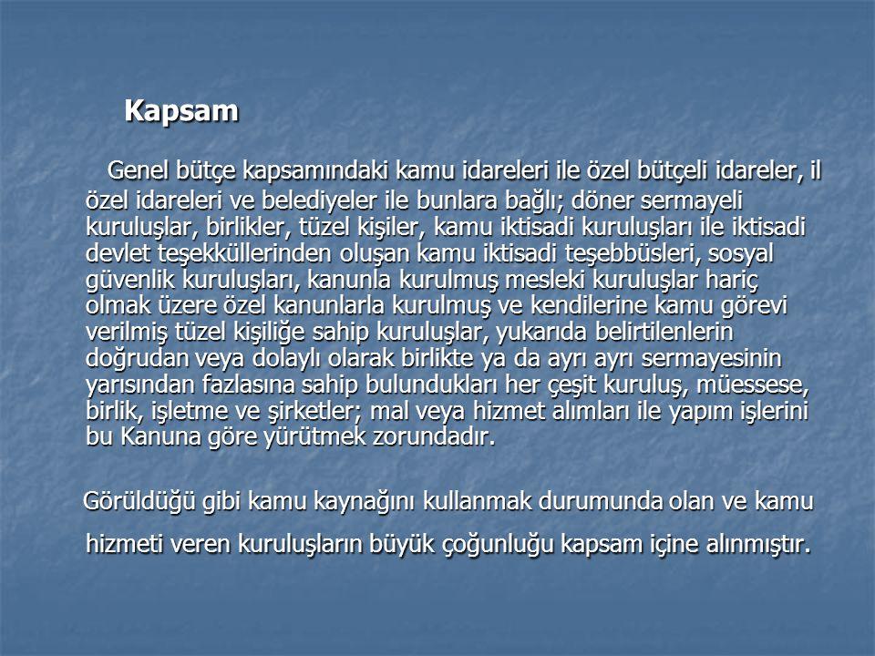Kapsam Kapsam Genel bütçe kapsamındaki kamu idareleri ile özel bütçeli idareler, il özel idareleri ve belediyeler ile bunlara bağlı; döner sermayeli k
