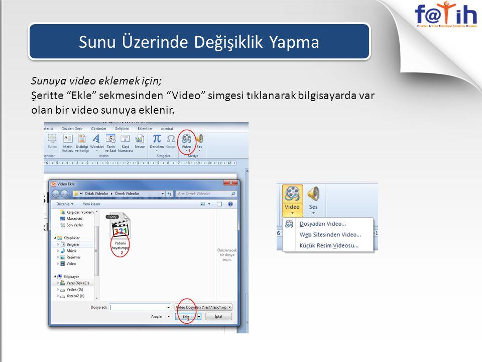 """Sunuya video eklemek için; Şeritte """"Ekle"""" sekmesinden """"Video"""" simgesi tıklanarak bilgisayarda var olan bir video sunuya eklenir."""