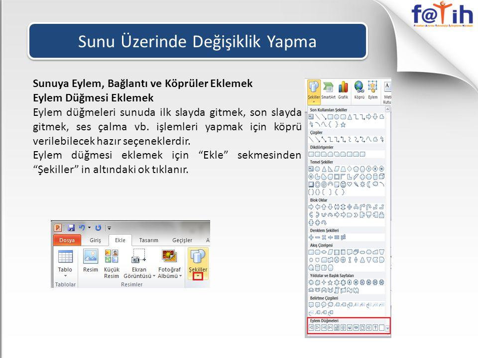 Sunu Üzerinde Değişiklik Yapma Sunuya Eylem, Bağlantı ve Köprüler Eklemek Eylem Düğmesi Eklemek Eylem düğmeleri sunuda ilk slayda gitmek, son slayda g