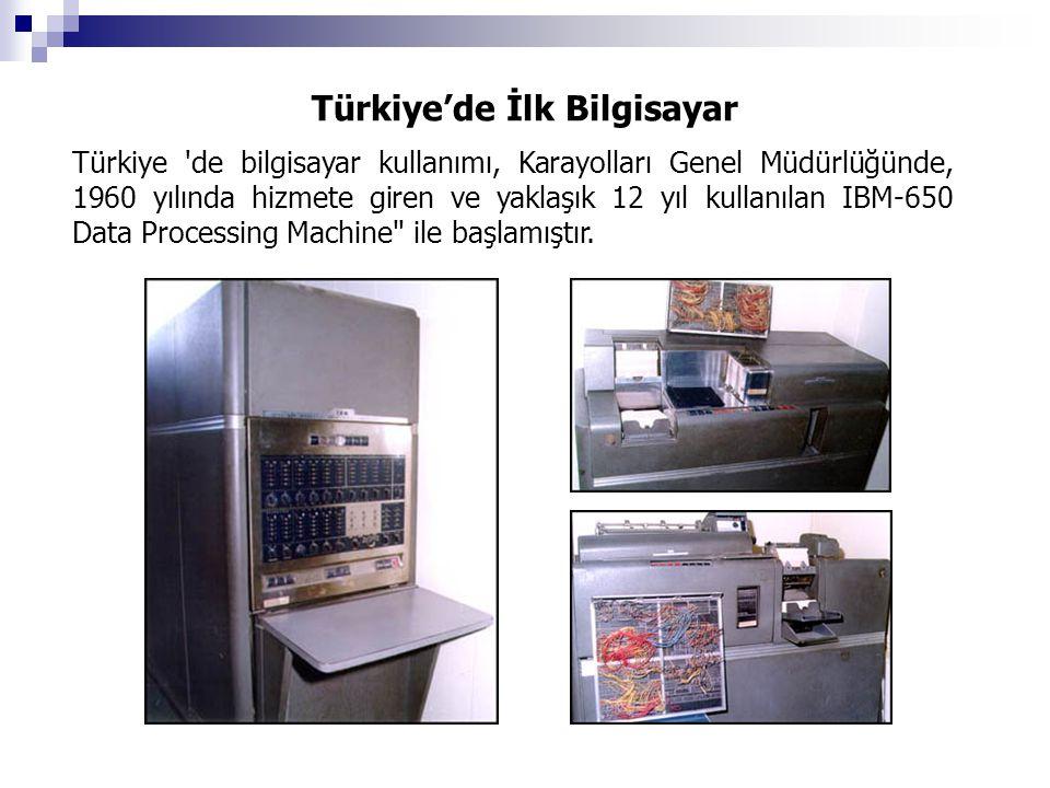 Türkiye'de İlk Bilgisayar Türkiye 'de bilgisayar kullanımı, Karayolları Genel Müdürlüğünde, 1960 yılında hizmete giren ve yaklaşık 12 yıl kullanılan I