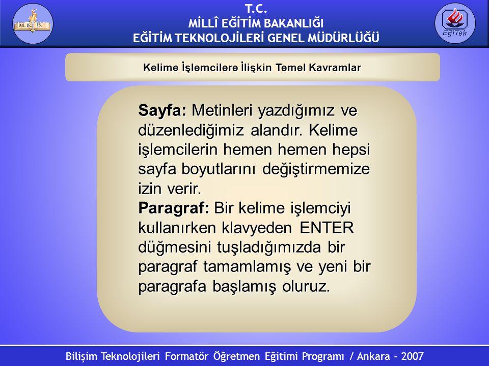 Bilişim Teknolojileri Formatör Öğretmen Eğitimi Programı / Ankara - 2007 T.C. MİLLÎ EĞİTİM BAKANLIĞI EĞİTİM TEKNOLOJİLERİ GENEL MÜDÜRLÜĞÜ Sayfa: Metin
