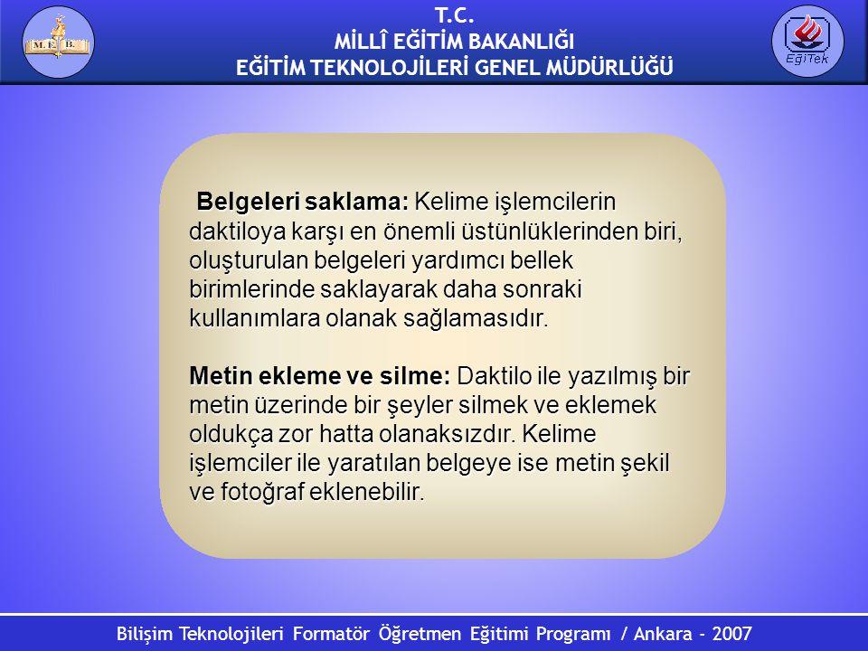 Bilişim Teknolojileri Formatör Öğretmen Eğitimi Programı / Ankara - 2007 T.C. MİLLÎ EĞİTİM BAKANLIĞI EĞİTİM TEKNOLOJİLERİ GENEL MÜDÜRLÜĞÜ Belgeleri sa