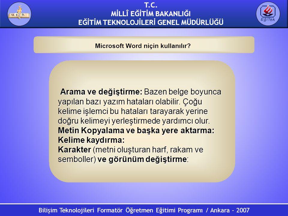 Bilişim Teknolojileri Formatör Öğretmen Eğitimi Programı / Ankara - 2007 T.C. MİLLÎ EĞİTİM BAKANLIĞI EĞİTİM TEKNOLOJİLERİ GENEL MÜDÜRLÜĞÜ Microsoft Wo