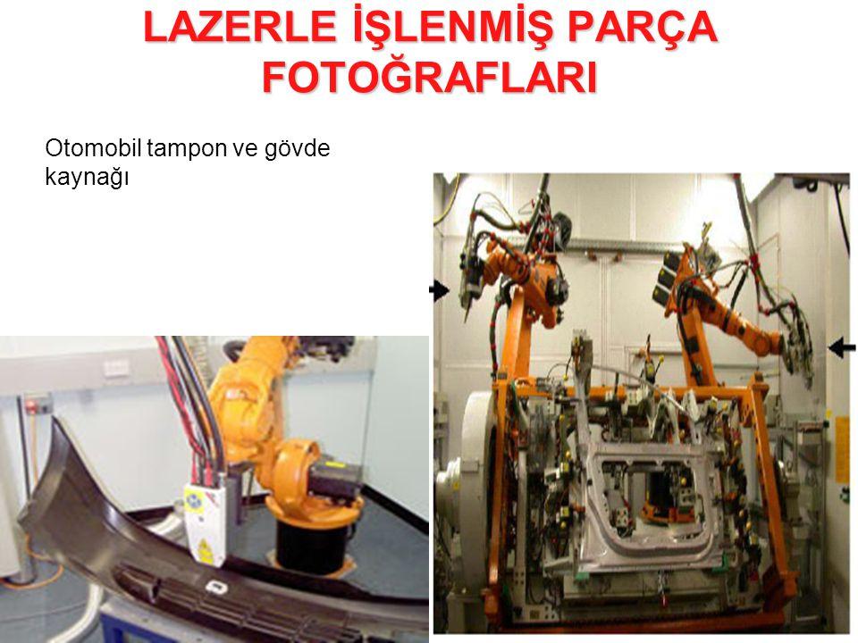 LAZERLE İŞLENMİŞ PARÇA FOTOĞRAFLARI Otomobil tampon ve gövde kaynağı