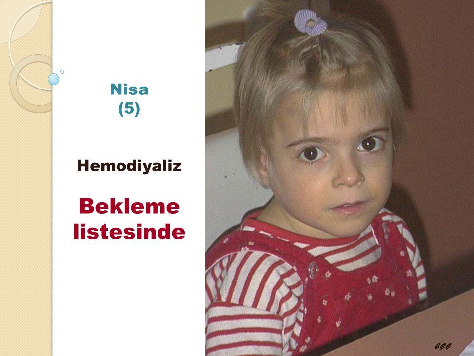 Nisa (5) Hemodiyaliz Bekleme listesinde EÇÇ