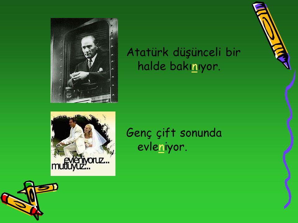 Atatürk düşünceli bir halde bakınıyor. Genç çift sonunda evleniyor.
