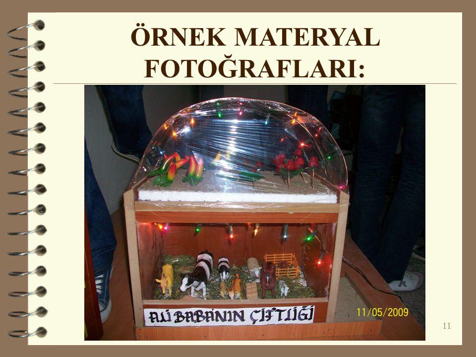 11 ÖRNEK MATERYAL FOTOĞRAFLARI: