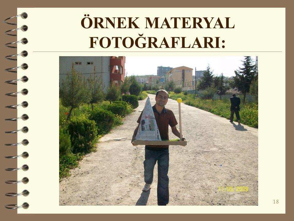 18 ÖRNEK MATERYAL FOTOĞRAFLARI: