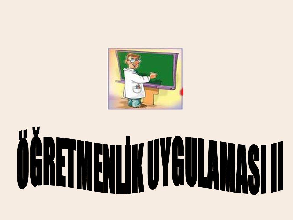 KAPSAM •Öğretmenlik Uygulamasına İlişkin Yönerge •Öğretmenlik Uygulaması II Dersinin Kapsamı ve Yapısı •Öğretmenlik Uygulaması II Dersi Öğretim Programı - Dersin Kur Tanımı - Dersin İşlenişi - Dersin Değerlendirilmesi - Dersin Etkinlik Planı