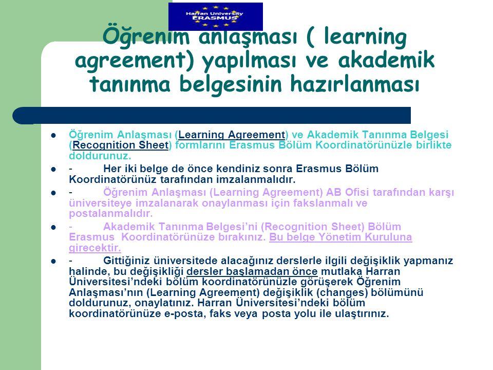 Öğrenim anlaşması ( learning agreement) yapılması ve akademik tanınma belgesinin hazırlanması  Öğrenim Anlaşması (Learning Agreement) ve Akademik Tan