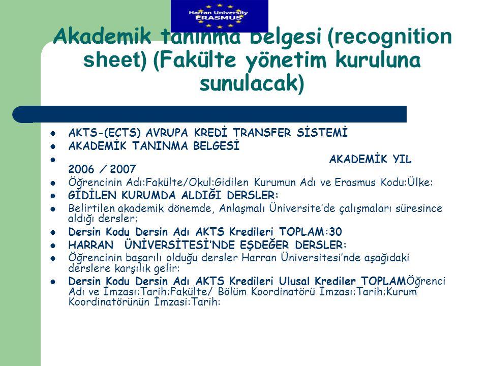 Akademik tanınma belgesi (recognition sheet) ( Fakülte yönetim kuruluna sunulacak )  AKTS-(ECTS) AVRUPA KREDİ TRANSFER SİSTEMİ  AKADEMİK TANINMA BEL