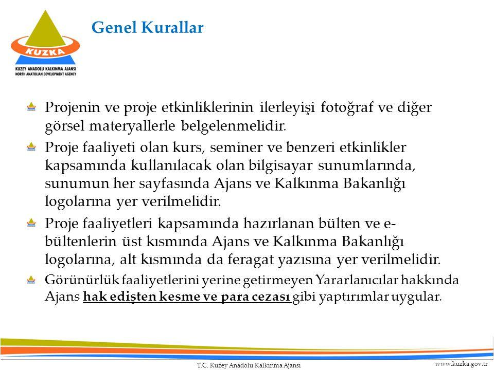 T.C. Kuzey Anadolu Kalkınma Ajansı www.kuzka.gov.tr Genel Kurallar Projenin ve proje etkinliklerinin ilerleyişi fotoğraf ve diğer görsel materyallerle