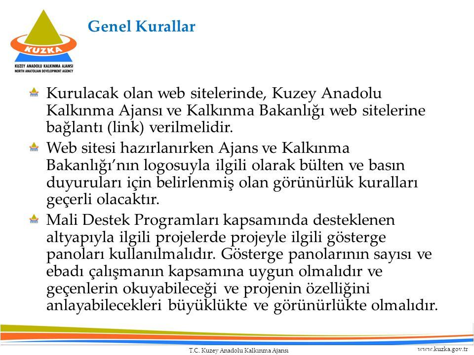 T.C. Kuzey Anadolu Kalkınma Ajansı www.kuzka.gov.tr Genel Kurallar Kurulacak olan web sitelerinde, Kuzey Anadolu Kalkınma Ajansı ve Kalkınma Bakanlığı