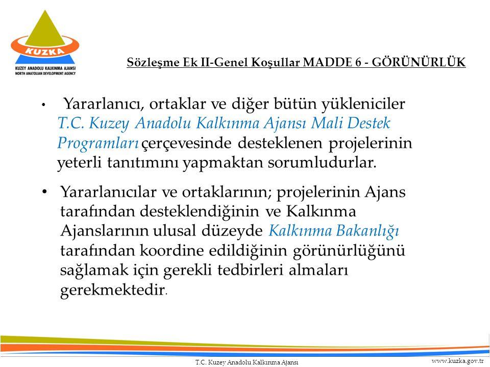 T.C. Kuzey Anadolu Kalkınma Ajansı www.kuzka.gov.tr Sözleşme Ek II-Genel Koşullar MADDE 6 - GÖRÜNÜRLÜK • Yararlanıcı, ortaklar ve diğer bütün yüklenic