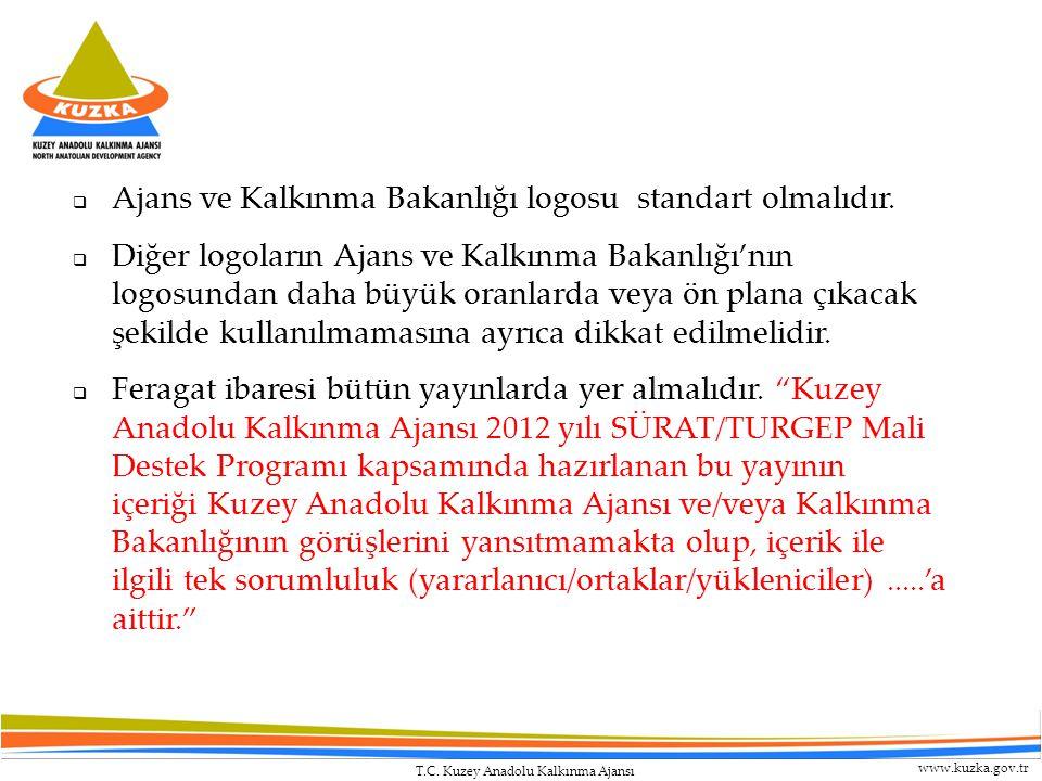 T.C. Kuzey Anadolu Kalkınma Ajansı www.kuzka.gov.tr  Ajans ve Kalkınma Bakanlığı logosu standart olmalıdır.  Diğer logoların Ajans ve Kalkınma Bakan