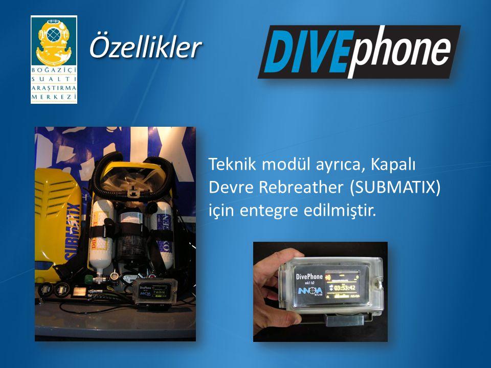 ÖzelliklerÖzellikler Teknik modül ayrıca, Kapalı Devre Rebreather (SUBMATIX) için entegre edilmiştir.