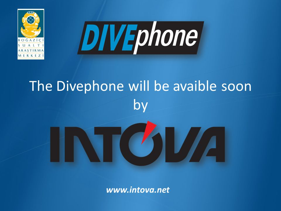 www.intova.net The Divephone will be avaible soon by