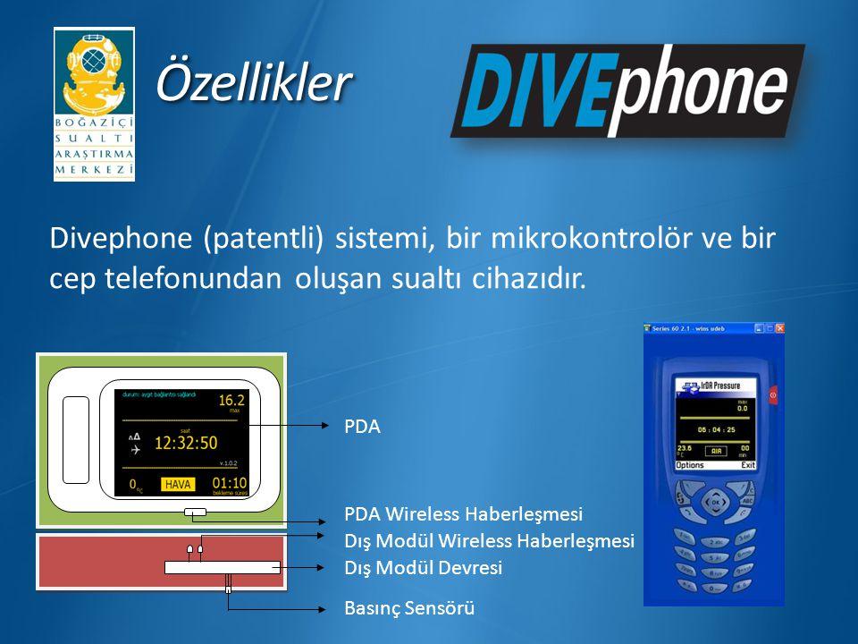ÖzelliklerÖzellikler Divephone (patentli) sistemi, bir mikrokontrolör ve bir cep telefonundan oluşan sualtı cihazıdır. PDA PDA Wireless Haberleşmesi D