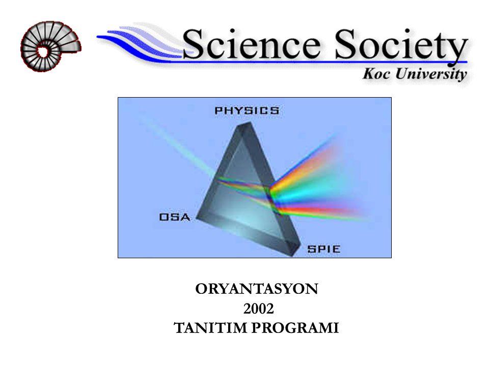 OSA Koç Üniversitesi Öğrenci Kolu  OSA—OPTİCAL SOCİETY OF AMERICA  OSA, Amerikan Optik Topluluğu  OSA Koç üniversitesi üyeleri, topluluğa katılmak için OSA topluluğuna on-line üye oldular.