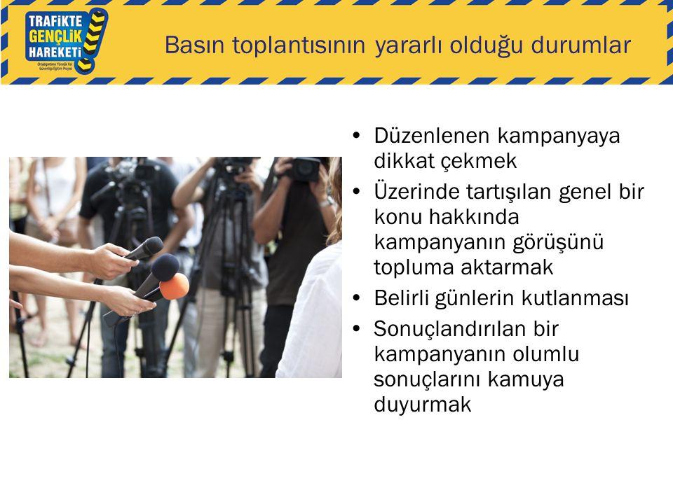 Basın toplantısının yararlı olduğu durumlar •Düzenlenen kampanyaya dikkat çekmek •Üzerinde tartışılan genel bir konu hakkında kampanyanın görüşünü top