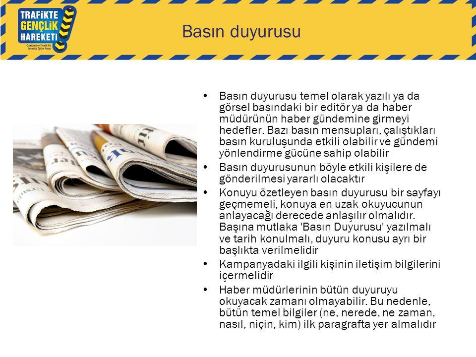 Basın duyurusu •Basın duyurusu temel olarak yazılı ya da görsel basındaki bir editör ya da haber müdürünün haber gündemine girmeyi hedefler. Bazı bası