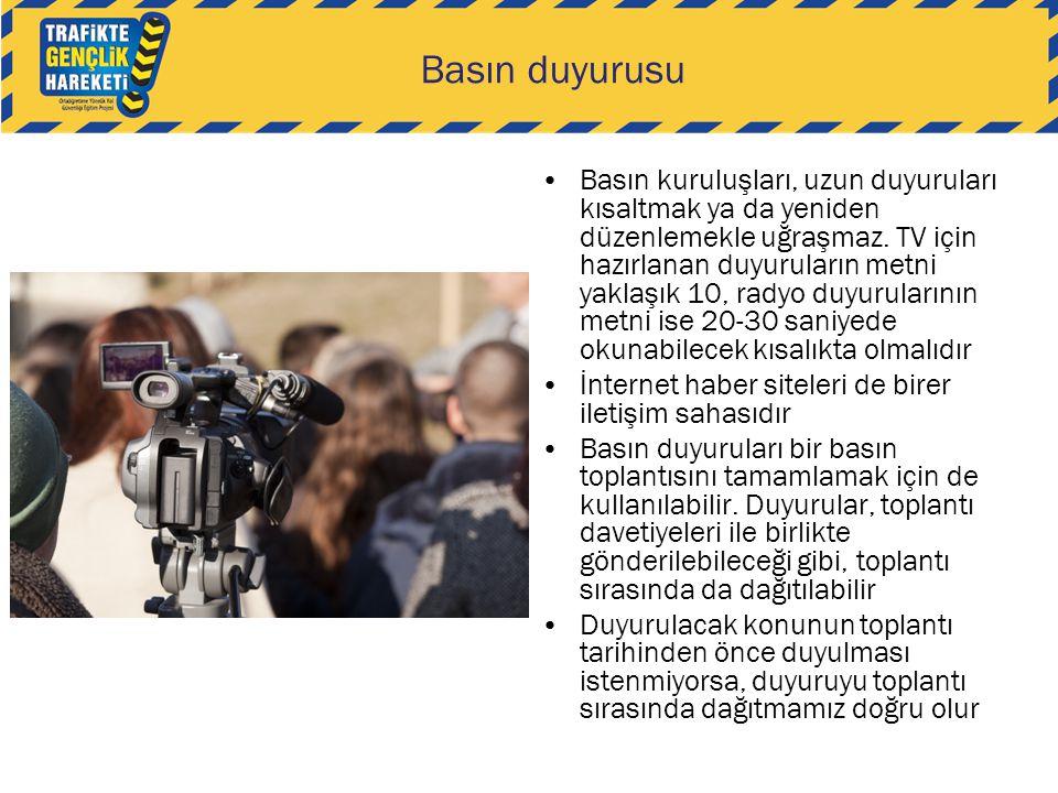 •Basın kuruluşları, uzun duyuruları kısaltmak ya da yeniden düzenlemekle uğraşmaz. TV için hazırlanan duyuruların metni yaklaşık 10, radyo duyuruların