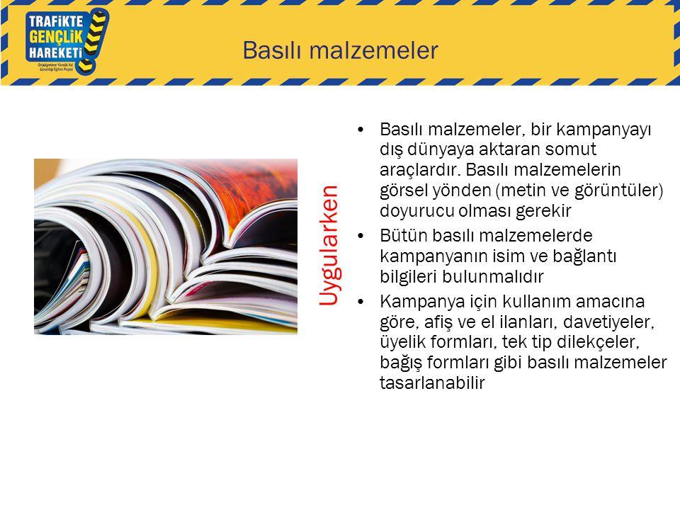 Basılı malzemeler •Basılı malzemeler, bir kampanyayı dış dünyaya aktaran somut araçlardır. Basılı malzemelerin görsel yönden (metin ve görüntüler) doy