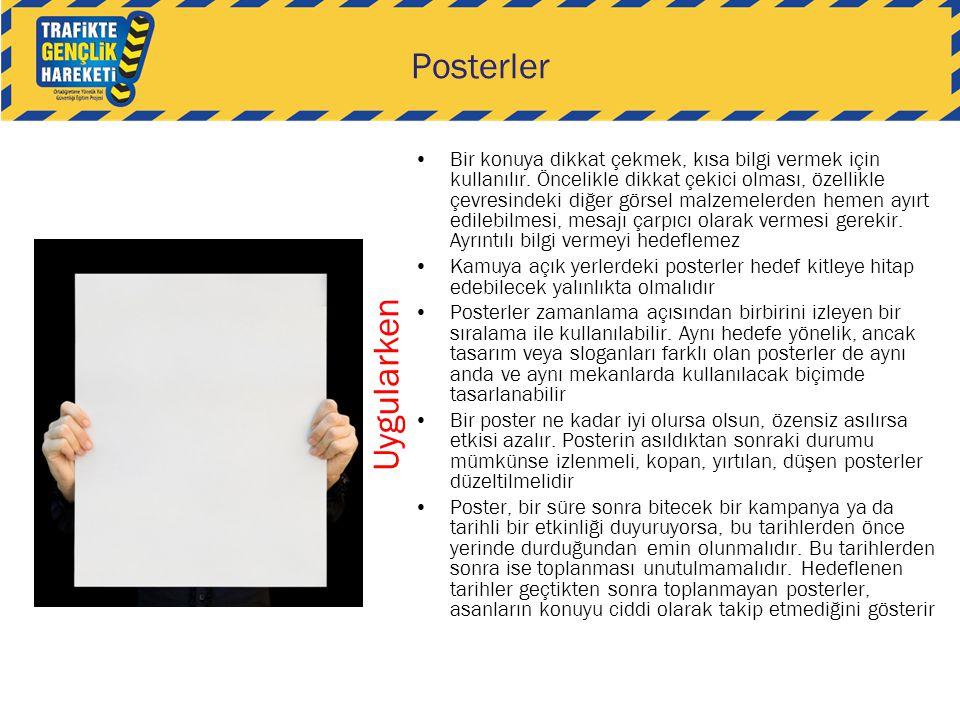 Posterler •Bir konuya dikkat çekmek, kısa bilgi vermek için kullanılır. Öncelikle dikkat çekici olması, özellikle çevresindeki diğer görsel malzemeler