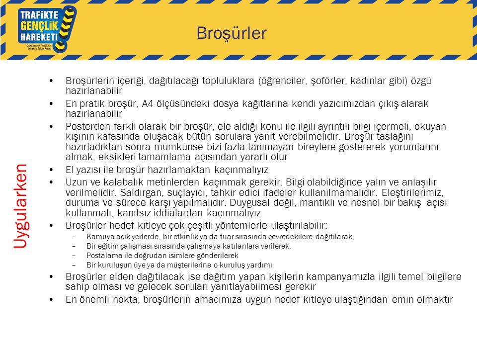 Broşürler •Broşürlerin içeriği, dağıtılacağı topluluklara (öğrenciler, şoförler, kadınlar gibi) özgü hazırlanabilir •En pratik broşür, A4 ölçüsündeki