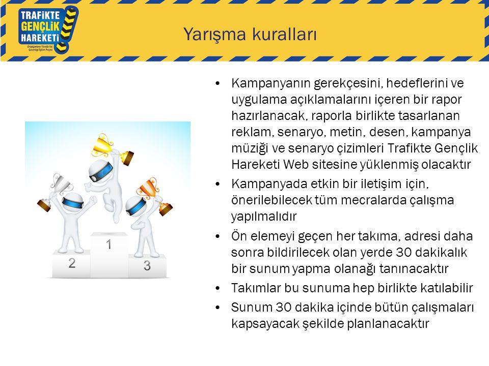 •Kampanyanın gerekçesini, hedeflerini ve uygulama açıklamalarını içeren bir rapor hazırlanacak, raporla birlikte tasarlanan reklam, senaryo, metin, de
