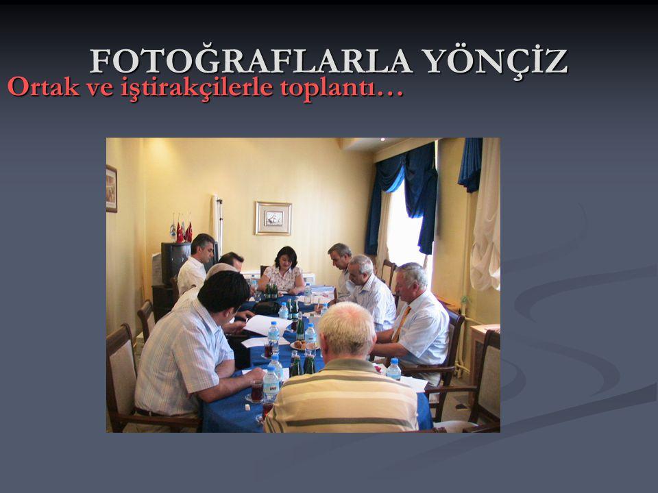 FOTOĞRAFLARLA YÖNÇİZ Ortak ve iştirakçilerle toplantı…