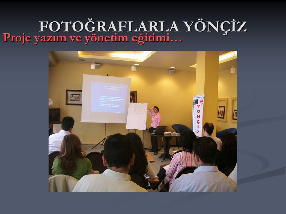 FOTOĞRAFLARLA YÖNÇİZ Proje yazım ve yönetim eğitimi…