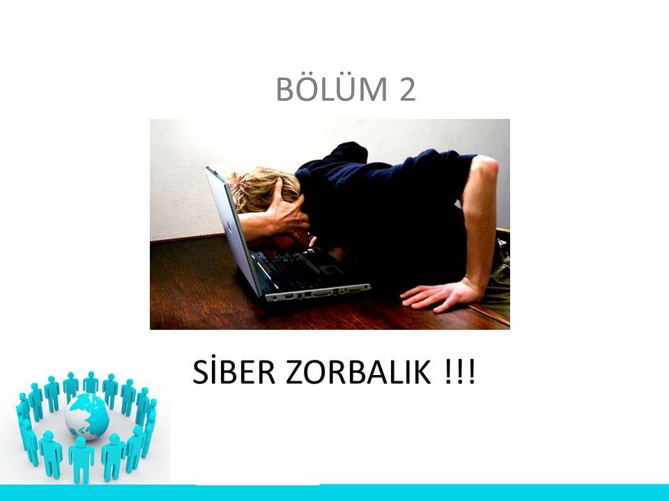 BÖLÜM 2 SİBER ZORBALIK !!!