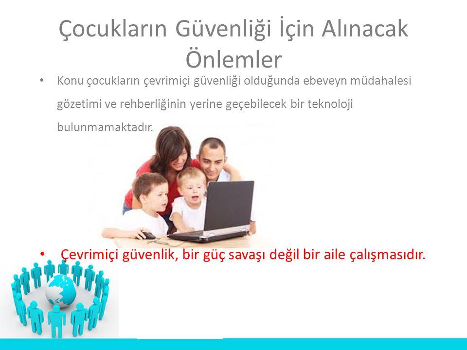Çocukların Güvenliği İçin Alınacak Önlemler • Konu çocukların çevrimiçi güvenliği olduğunda ebeveyn müdahalesi gözetimi ve rehberliğinin yerine geçebi
