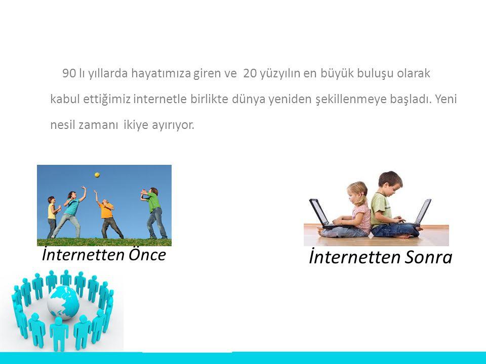 • Internet, birbiriyle tüm dünya üzerinde yayılmış bilgisayar ağlarının birleşiminden oluşan devasa bir bilgisayar ağıdır.