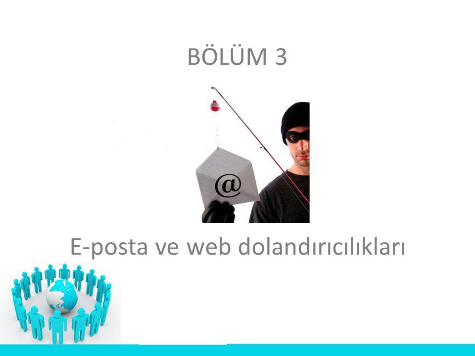 BÖLÜM 3 E-posta ve web dolandırıcılıkları