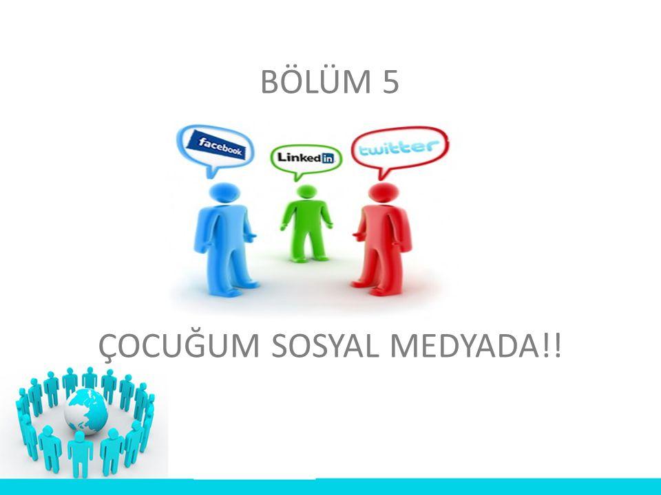 BÖLÜM 5 ÇOCUĞUM SOSYAL MEDYADA!!