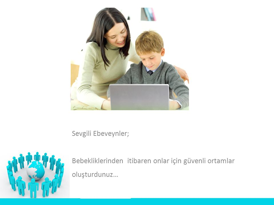 • İnternet bağlantısı olan bilgisayarı kesinlikle çocuğun yatak odasında değil, evin ortak alanlarından birinde bulundurun.