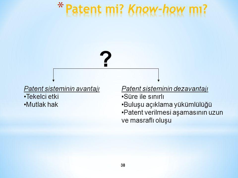 38 Patent sisteminin avantajı •Tekelci etki •Mutlak hak Patent sisteminin dezavantajı •Süre ile sınırlı •Buluşu açıklama yükümlülüğü •Patent verilmesi