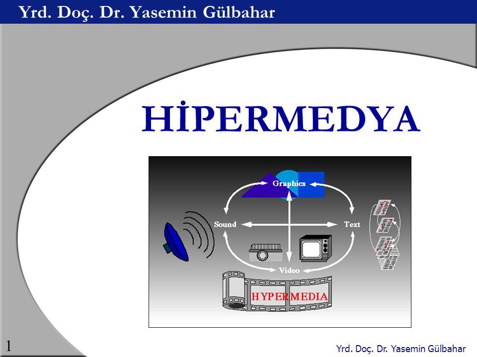 Yrd. Doç. Dr. Yasemin Gülbahar 1 HİPERMEDYA