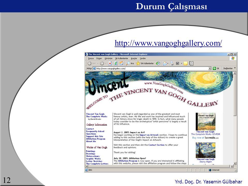 Yrd. Doç. Dr. Yasemin Gülbahar 12 Durum Çalışması http://www.vangoghgallery.com/