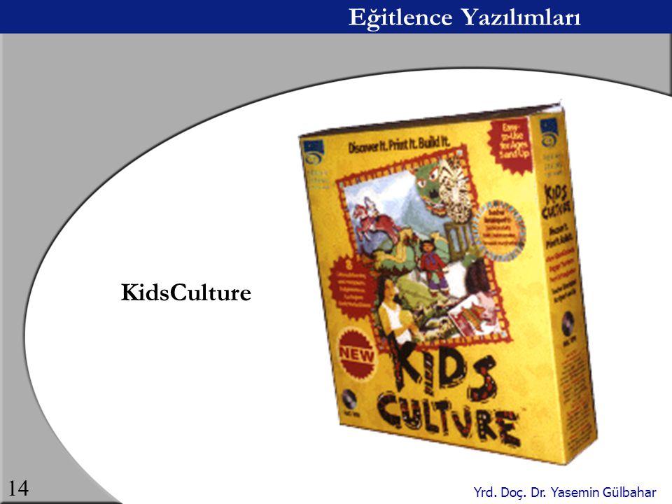 Yrd. Doç. Dr. Yasemin Gülbahar 14 Eğitlence Yazılımları KidsCulture