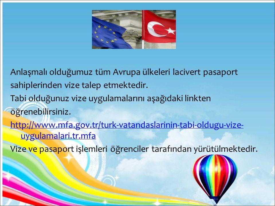 Anlaşmalı olduğumuz tüm Avrupa ülkeleri lacivert pasaport sahiplerinden vize talep etmektedir.