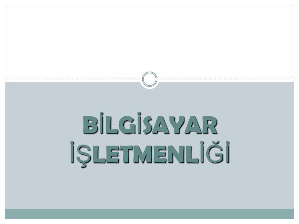 B İ LG İ SAYAR İŞ LETMENL İĞİ