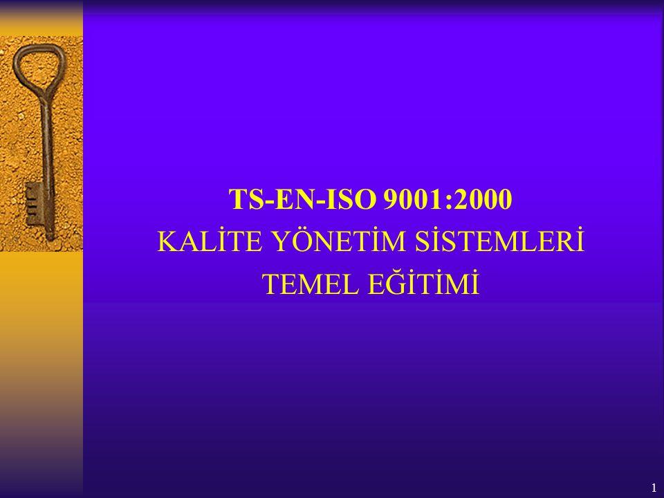 1 TS-EN-ISO 9001:2000 KALİTE YÖNETİM SİSTEMLERİ TEMEL EĞİTİMİ