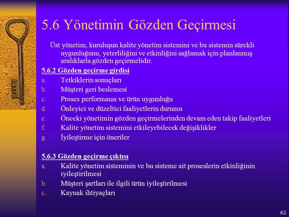 63 6 Kaynak Yönetimi 6.1 Kaynakların Sağlanması Kuruluş; a.
