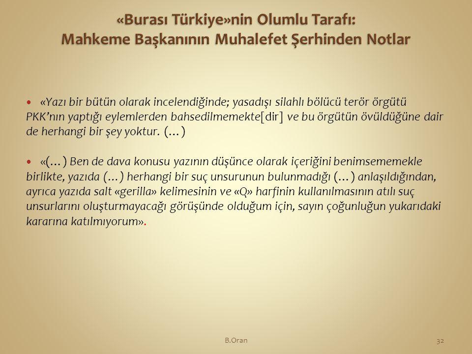  «Yazı bir bütün olarak incelendiğinde; yasadışı silahlı bölücü terör örgütü PKK'nın yaptığı eylemlerden bahsedilmemekte[dir] ve bu örgütün övüldüğüne dair de herhangi bir şey yoktur.